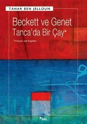 Beckett ve Genet Tanca'da Bir Çay - Thar Ben Jelloun