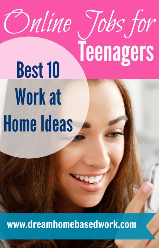 Online Jobs for Teens: Best 10 Work at Home Ideas | Dream Home Based Work