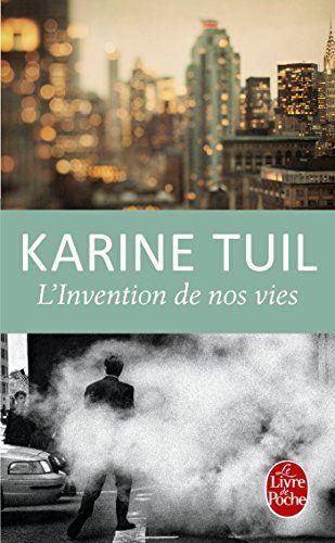 L'Invention de nos vies de Karine Tuil…