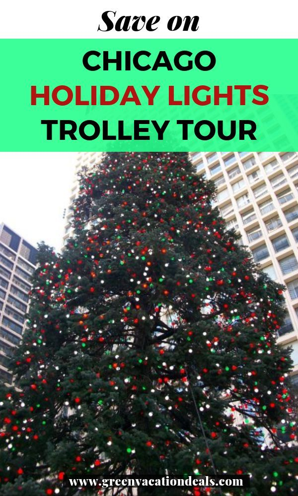 Save On Chicago Holiday Lights Trolley Tour Green Vacation Deals Chicago Holiday Christmas Holiday Travel Christmas Vacation Destinations