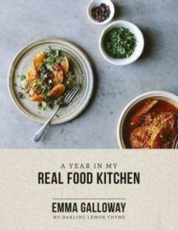 A Year in My Real Food Kitchen - Emma Galloway of My Darling Lemon Thyme blog/book fame has returned with a new cookbook to inspire those who enjoy eating a vegetarian and gluten free diet.