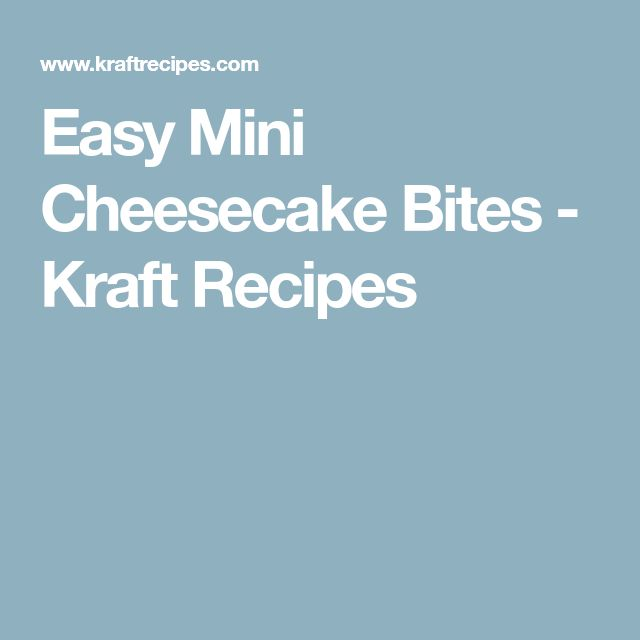 Easy Mini Cheesecake Bites - Kraft Recipes