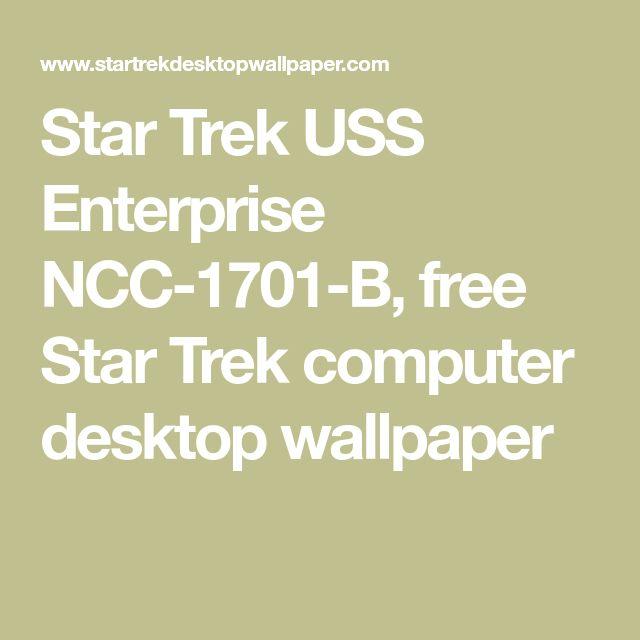 Star Trek USS Enterprise NCC-1701-B, free Star Trek computer desktop wallpaper