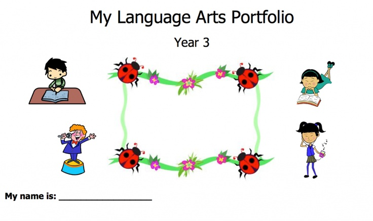 Student Portfolio - Language Arts (Year 3)  Students can demonstrate their learning using this Portfolio. Topics include: Reading, Literature, Writing, and Media studies.