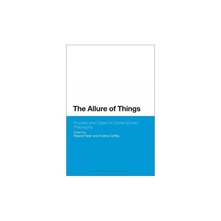 Allure of Things : Process and Object in Contemporary Philosophy (Reprint) (Paperback)