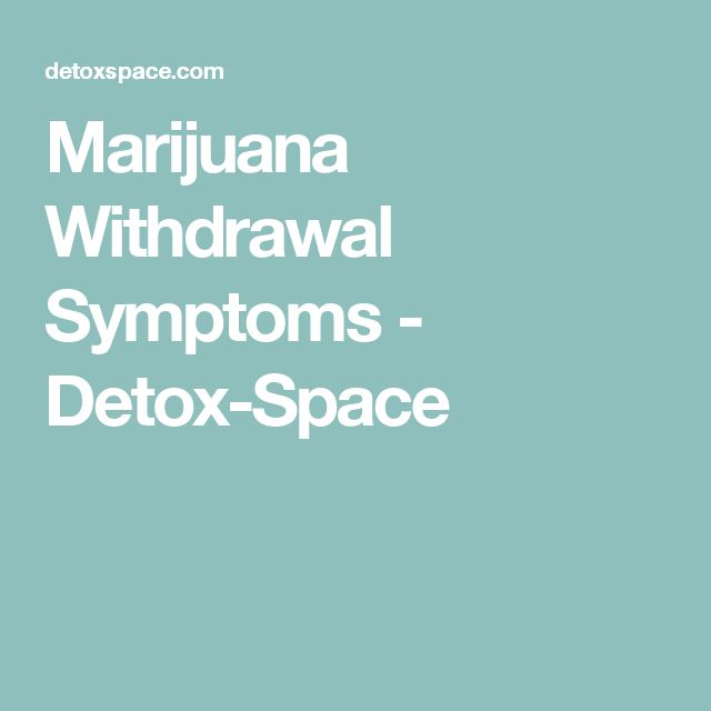 Marijuana Withdrawal Symptoms - Detox-Space