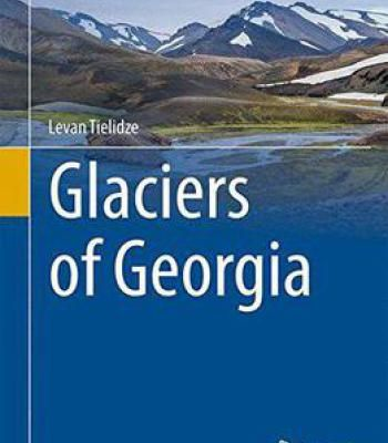 Glaciers Of Georgia (Geography Of The Physical Environment) PDF