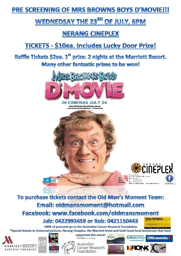 Nerang Cineplex. Wed 23rd July 6pm We can't wait! Can you! 100% to cancer research! Australian Cancer Research Foundation!
