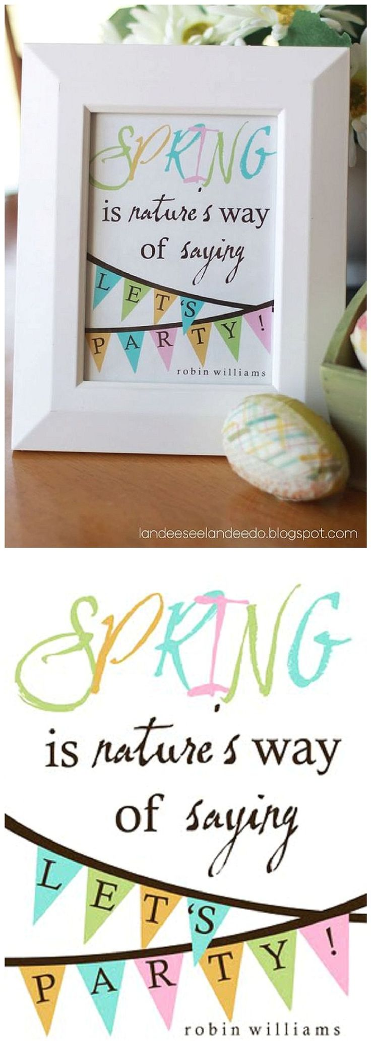 """""""Spring is Nature's Way of Saying Let's PARTY!"""" - Robin Williams Quote FREE PRINTABLE - Perfect for your Spring Decor!"""