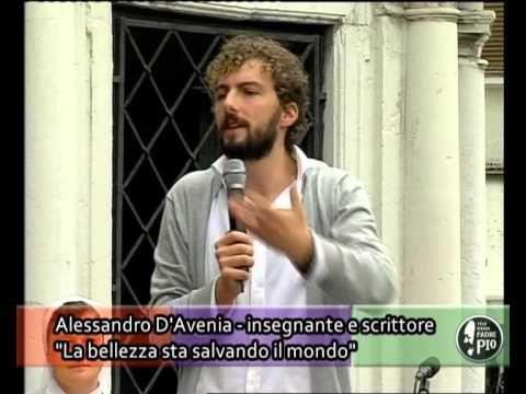 La bellezza sta salvando il mondo. Parola di Alessandro D'Avenia - YouTube