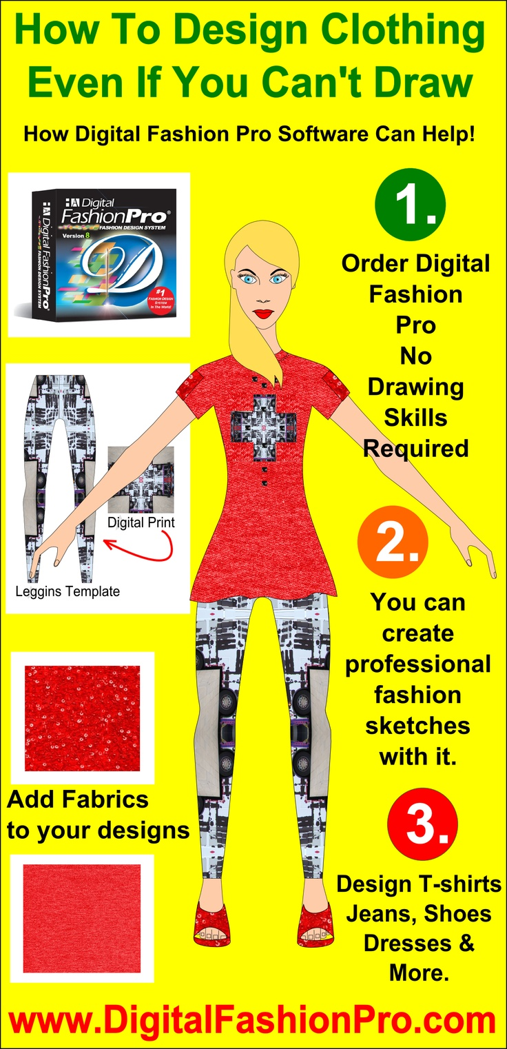How you can design your clothing even if you can't draw. This infographic will show you how you can    create your own professional fashion sketches with Digital Fashion Pro Fashion Design Software. No drawing skills necessary. Start your own line or freelance. http://startingaclothingline.com/html/digital_fashion_designer_pro.html