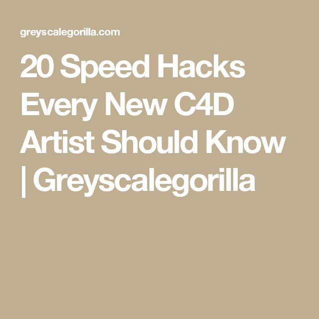 20 Speed Hacks Every New C4D Artist Should Know | Greyscalegorilla