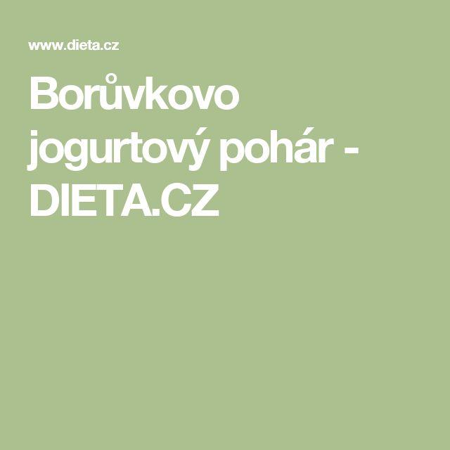 Borůvkovo jogurtový pohár - DIETA.CZ