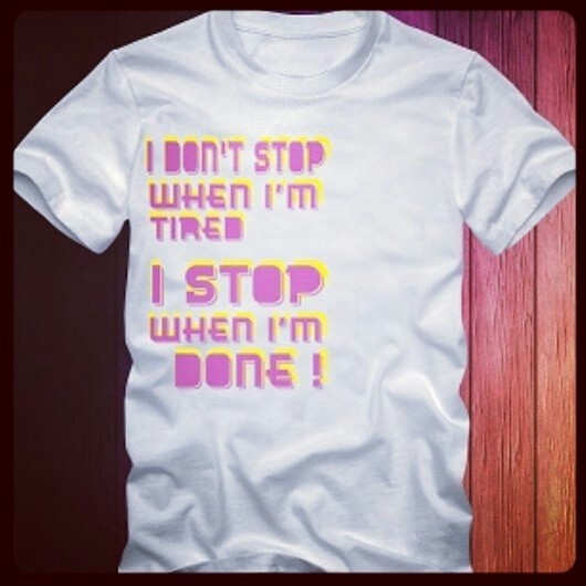 Keep going no matter what! This tshirt i designed to encourage my self and other people .. never stop
