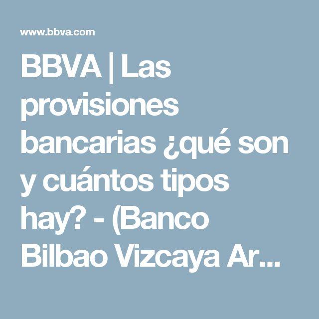 BBVA | Las provisiones bancarias ¿qué son y cuántos tipos hay? - (Banco Bilbao Vizcaya Argentaria)
