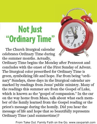 Summer ... helps us make the 'Ordinary Time' of the Church much less so!