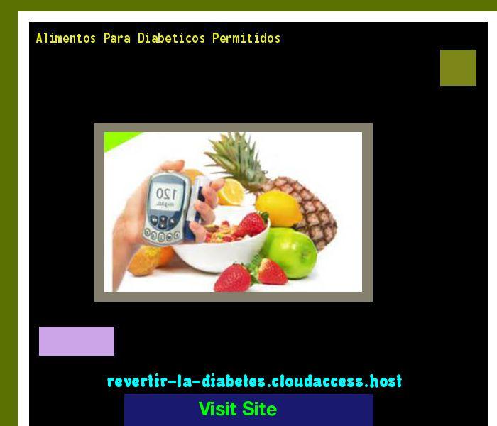 Alimentos Para Diabeticos Permitidos 171930 - Aprenda como vencer la diabetes y recuperar su salud.