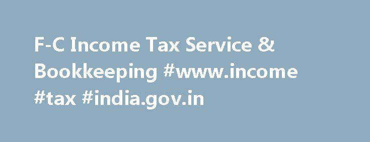 F-C Income Tax Service & Bookkeeping #www.income #tax #india.gov.in http://incom.nef2.com/2017/04/29/f-c-income-tax-service-bookkeeping-www-income-tax-india-gov-in/  #income tax service # Welcome to F-C Tax Service! We have moved to a new location, 4339 Virginia Avenue, Collinsville VA 24078. Our mailing address remains P O Box 307 Stanleytown VA 24168. We have had a host of phone problems this year since and we apologize for any inconvenience, our number remains the same […]
