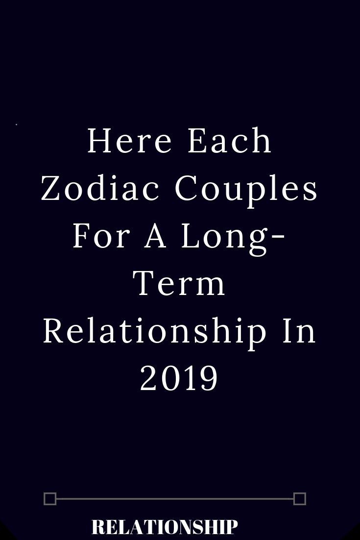 Here Each Zodiac Couples For A Long-Term Relationship In