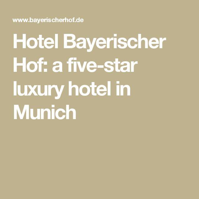 Hotel Bayerischer Hof: a five-star luxury hotel in Munich