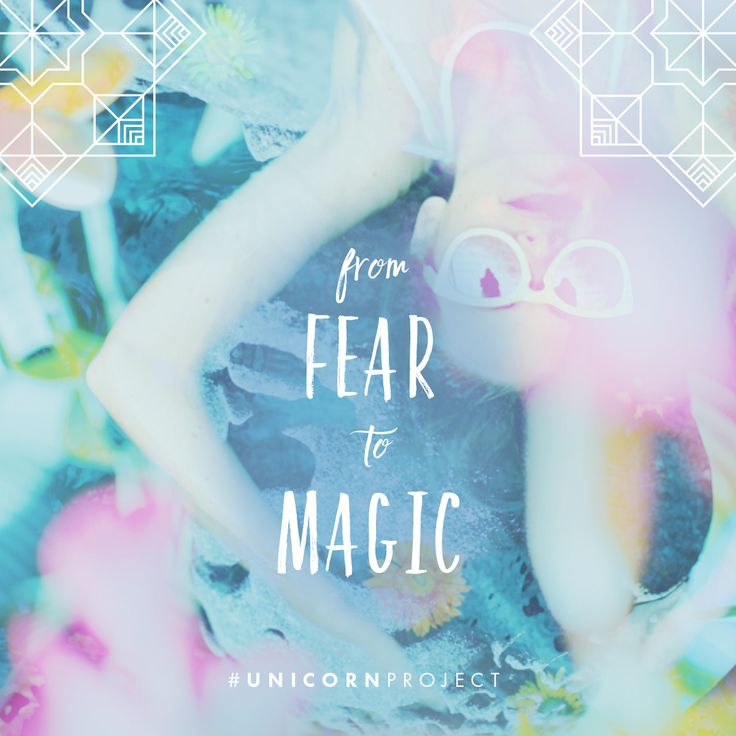 From fear to magic - Find out more at www.thedarlingtree.com/unicornproject