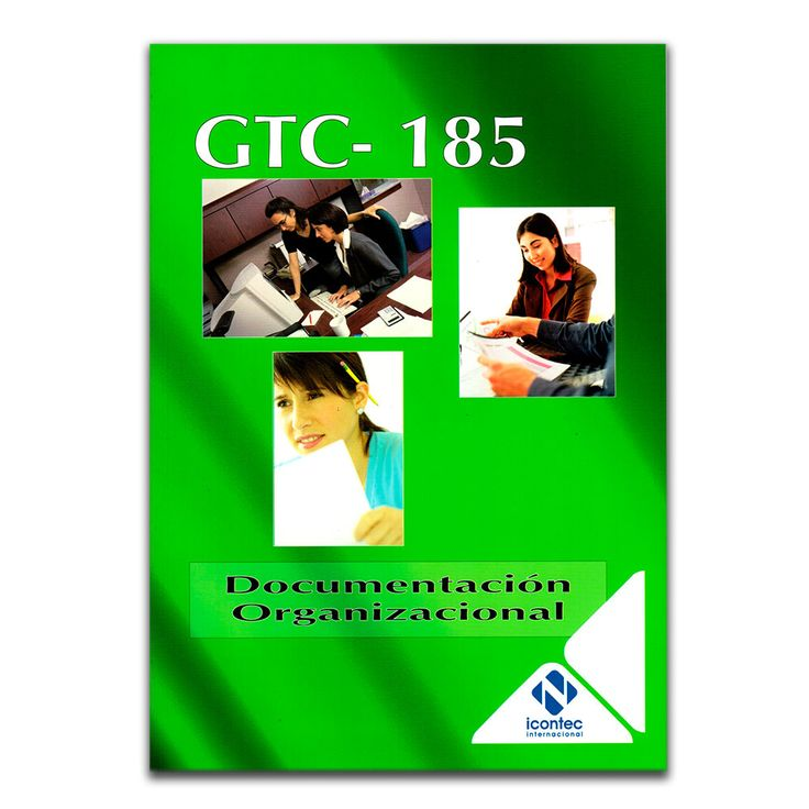GTC-185 Documentación organizacional – Instituto Colombiano de Normas Técnicas, ICONTEC – Instituto Colombiano de Normas Técnicas, ICONTEC
