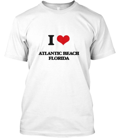 I Love Atlantic Beach Florida White T-Shirt Front - This is the perfect gift for someone who loves Atlantic Beach. Thank you for visiting my page (Related terms: I Love,I Love Atlantic Beach Florida,I Heart Atlantic Beach Florida,Atlantic Beach,Duval,Atlantic Be ...)