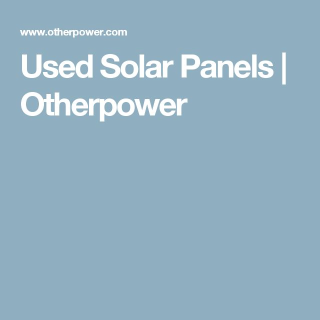 Used Solar Panels | Otherpower