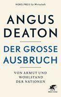 Zusammenfassung Der große Ausbruch von Angus Deaton. Manifest für eine Welt, in der immer mehr Menschen den Ausbruch aus der Armut schaffen.