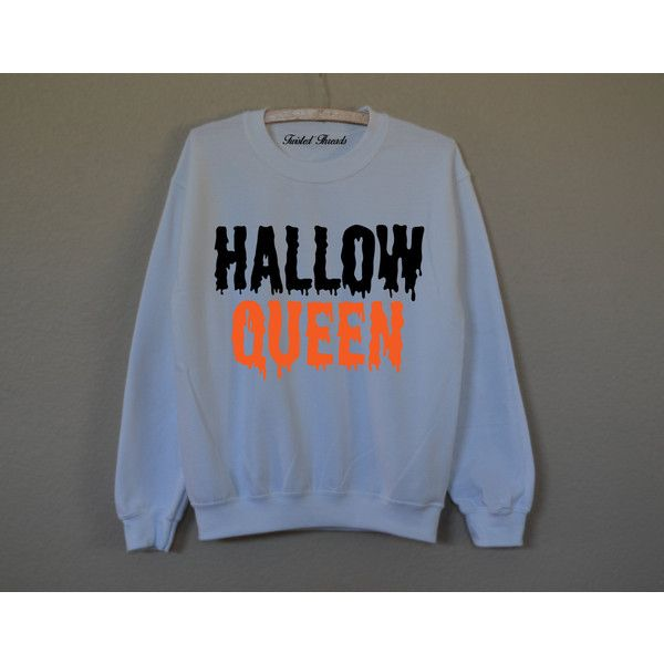Hallow Queen Halloween white sweatshirt for women T-shirts ($20) ❤ liked on Po…