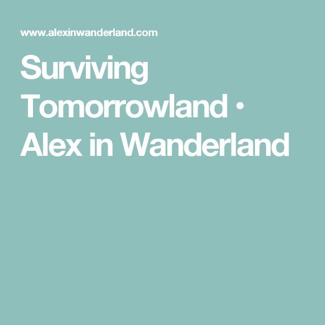 8 best tomorrowland 2017 planning images on pinterest surviving tomorrowland alex in wanderland fandeluxe Image collections