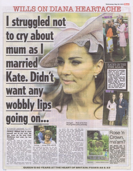 From The Sun newspaper dated May 30, 2012 | Prince William revealed to a Royal correspondent how he had to steel himself not to cry over his late Mum as he wed Kate Middleton last year.