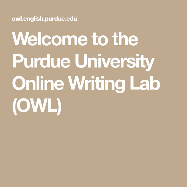 Welcome to the Purdue University Online Writing Lab (OWL)
