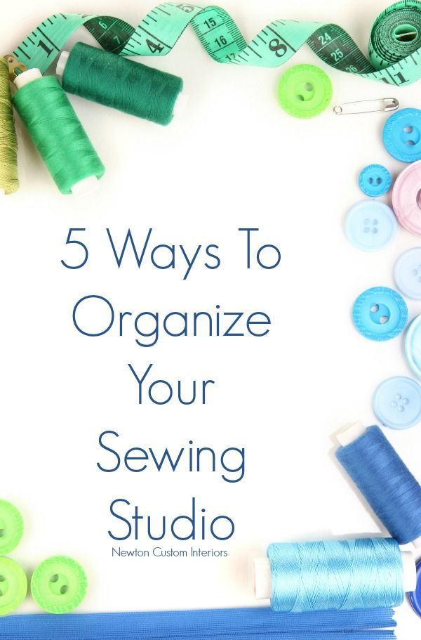 5 Ways To Organize Your Sewing Studio from NewtonCustomInteriors.com.  Keeping a sewing or craft studio organized is hard, but you'll learn some tips to keep it organized.