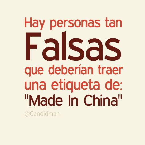 """Hay #Personas tan #Falsas, que deberían traer una etiqueta de: ""Made In China"". @candidman #Citas #Frases #Humor #MadeInChina #Candidman"