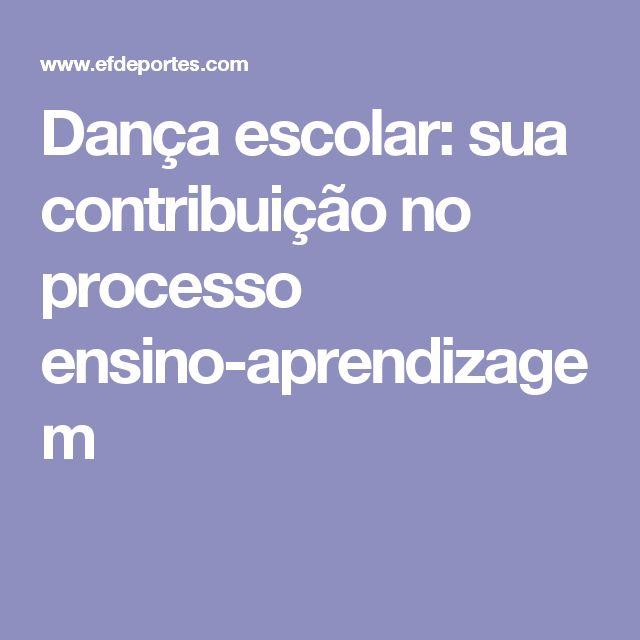 Dança escolar: sua contribuição no processo ensino-aprendizagem