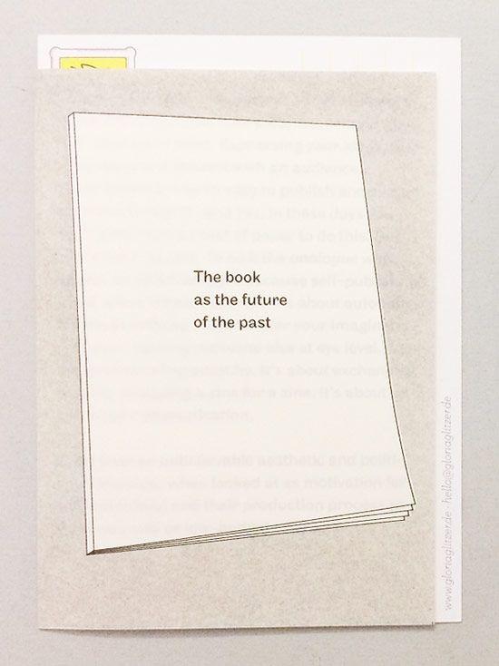 The book as the future of the past by Gloria Glitzer. Gloria Glitzer - Oh No — Artists who do books. Gloria Glitzer is based in Berlin and operated by the artists Franziska Brandt and Moritz Grünke. http://gloriaglitzer.de