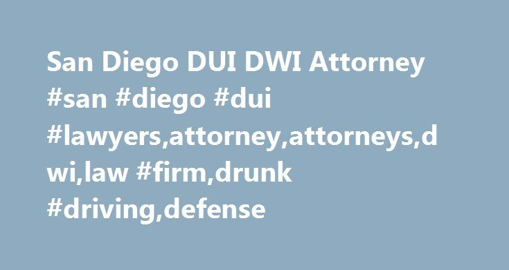 San Diego DUI DWI Attorney #san #diego #dui #lawyers,attorney,attorneys,dwi,law #firm,drunk #driving,defense http://ghana.remmont.com/san-diego-dui-dwi-attorney-san-diego-dui-lawyersattorneyattorneysdwilaw-firmdrunk-drivingdefense/  # Experienced San Diego DUI/DWI Defense Attorney shooting bullets at a street sign scratching words into a table removing an emblem off a vehicle slashing a tire ripping a bus seat breaking a window damaging a public bench toppling a tombstone etching a window…