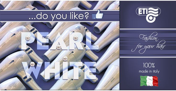 Do you like...... pearl white?  #hairdryers #madeinitaly  stay tuned | www.eti-italy.com