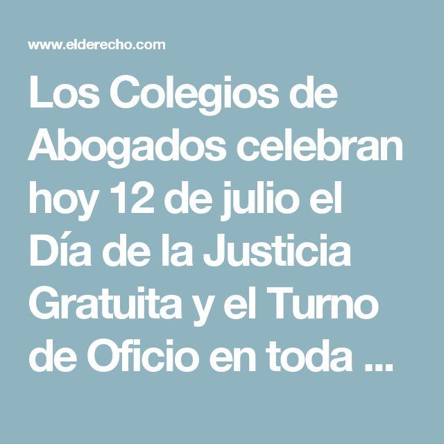 Los Colegios de Abogados celebran hoy 12 de julio el Día de la Justicia Gratuita y el Turno de Oficio en toda España con diferentes actos reivindicativos