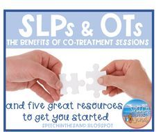 SLPs & OTs: The Benefits of Co-Treatment Sessions (and five great resources to get you started)