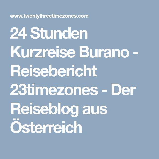 24 Stunden Kurzreise Burano - Reisebericht 23timezones - Der Reiseblog aus Österreich