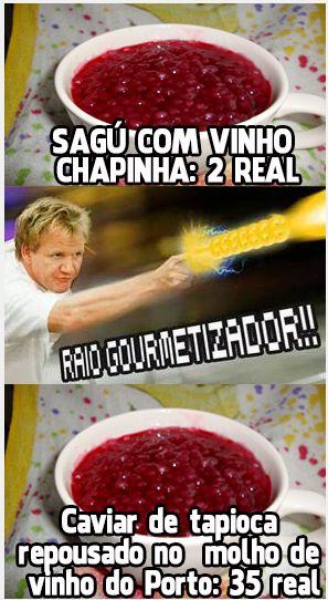 (Vinho Chapinha também é sacanagem...) - raio gourmetizador!!!