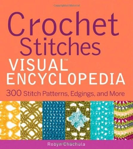 Crochet Stitches Visual - This visual encyclopedia features step-by-step instructions for 300 gorgeous crochet stitch patterns, from basic stitches to cables, lace, textured stitches, mesh and filet crochet, fans and shells, clusters, puffs, bobbles, spike stitches, colorwork, and more. Each pattern is accompanied by a full-color photo and a chart. Every crocheter needs a book like this on her shelf—the content is timeless and will have a place next to the crochet hooks for many years to…