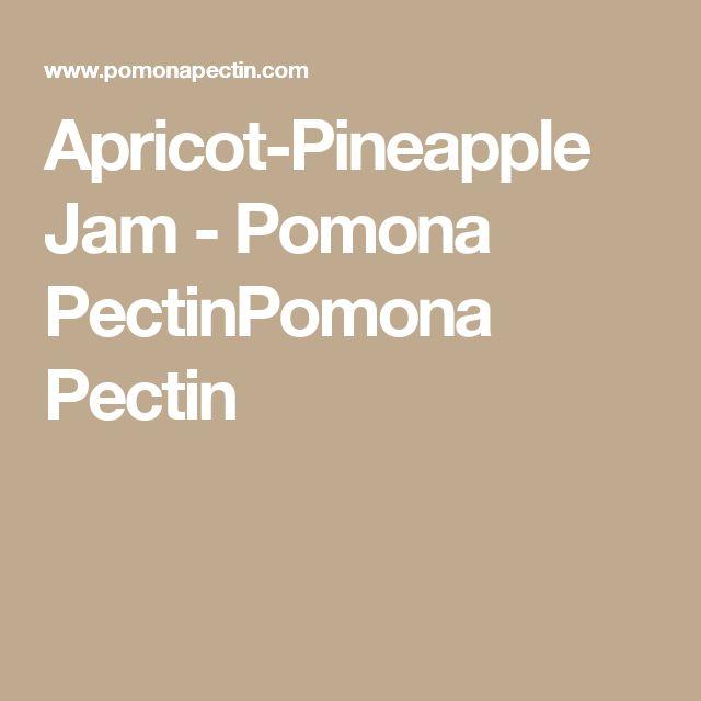 Apricot-Pineapple Jam - Pomona PectinPomona Pectin