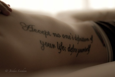 Tattoo Quote: Accept No One's Definition Of Your Life; Define Yourself