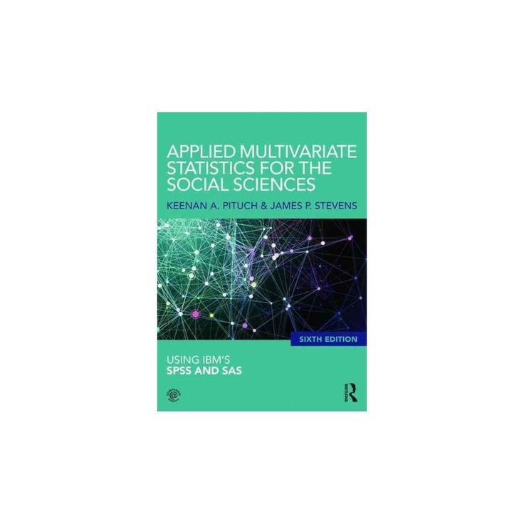 Applied Multivariate Statistics for the Social Sciences : Analyses With Sas and I