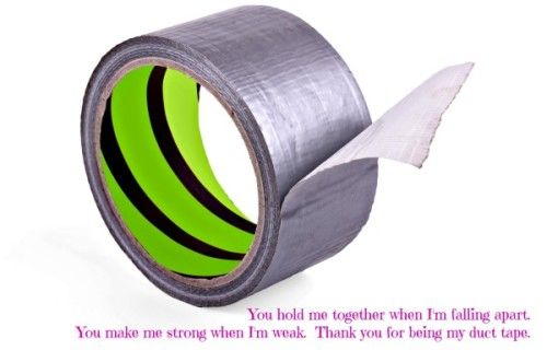 Coping with divorce? Find yourself some duct tape. They are the people in your life who hold you together. Who's your duct tape when you need to be strong?