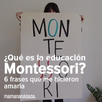 ¿Qué es la educación Montessori? 6 frases que me hicieron amarla