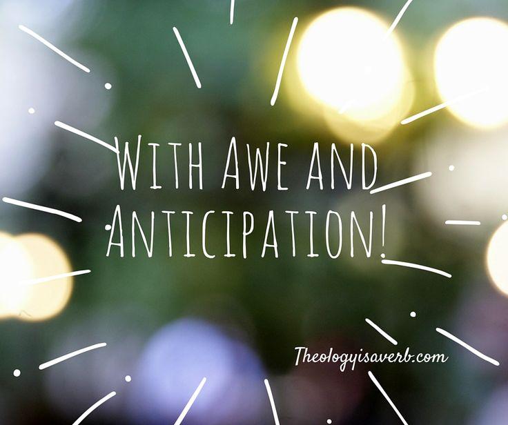 worth revisiting awe anticipation theologyisaverb